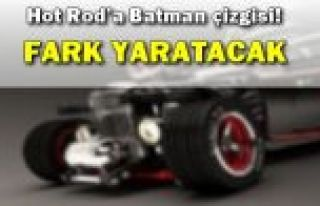 Hot Rod'a Batman çizgisi!